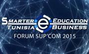 La 16ème édition du Forum Sup'Com aura comme thème le e-Business et la e-Education